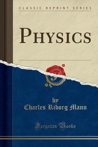Physics (Classic Reprint)