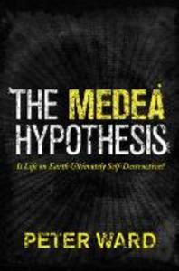 The Medea Hypothesis