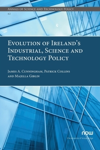 Evolution of Ireland's Industrial, Science and Technology Policy