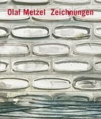 Olaf Metzel. Zeichnungen