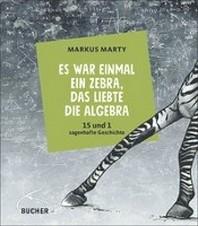 Es war einmal ein Zebra, das liebte die Algebra