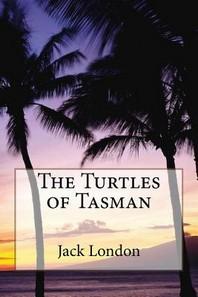 The Turtles of Tasman Jack London