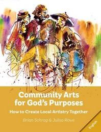 Community Arts for God's Purposes