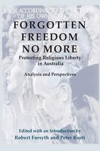 Forgotten Freedom No More - Protecting Religious Liberty in Australia