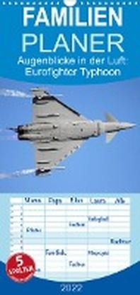 Augenblicke in der Luft: Eurofighter Typhoon - Familienplaner hoch (Wandkalender 2022 , 21 cm x 45 cm, hoch)