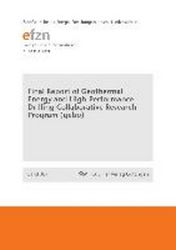 Final Report of Geothermal Energy and High-Performance Drilling Collaborative Research Program (gebo)