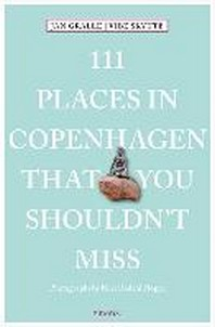 111 Places in Copenhagen That You Shouldn't Miss