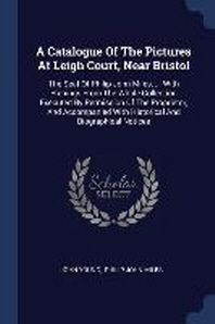 A Catalogue of the Pictures at Leigh Court, Near Bristol
