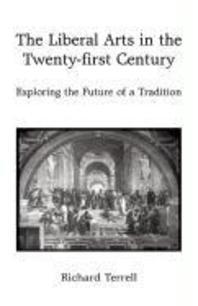 The Liberal Arts in the Twenty-First Century