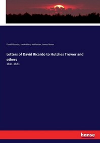 Letters of David Ricardo to Hutches Trower and others