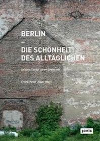 Berlin - Die Schoenheit des Alltaeglichen