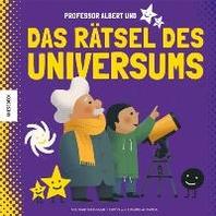 Professor Albert und das Raetsel des Universums