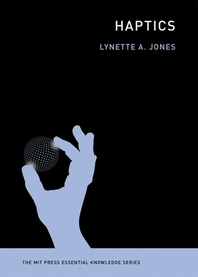 Haptics ( MIT Press Essential Knowledge )