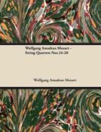 Wolfgang Amadeus Mozart - String Quartets Nos.16-20