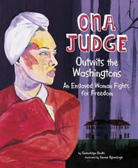 Ona Judge Outwits the Washingtons