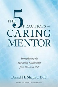 The 5 Practices of the Caring Mentor