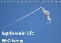 Augenblicke in der Luft: MiG-29 Fulcrum (Tischkalender 2022 DIN A5 quer)