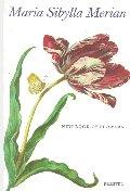 Maria Sibylla Merian : New Book of Flowers