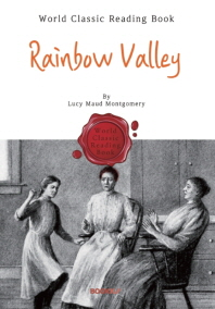 무지개 골짜기 (빨강머리 앤 7편- 여섯 명의 자녀) : Rainbow Valley (영어 원서)
