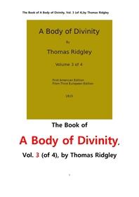신성 神性의 몸체.제3권.The Book of A Body of Divinity, Vol. 3 (of 4),by Thomas Ridgley