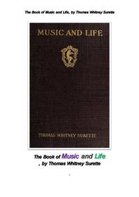 음악과 인생. The Book of Music and Life, by Thomas Whitney Surette