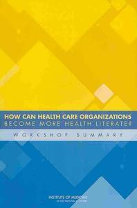 How Can Health Care Organizations Become More Health Literate?
