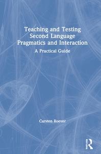 Teaching and Testing Second Language Pragmatics and Interaction