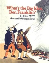 Whats The Big Idea, Ben Franklin?