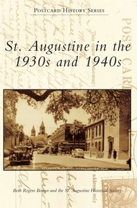 St. Augustine in the 1930s and 1940s