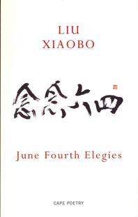 June Fourth Elegies. Liu Xiaobo