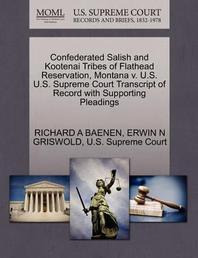 Confederated Salish and Kootenai Tribes of Flathead Reservation, Montana V. U.S. U.S. Supreme Court Transcript of Record with Supporting Pleadings