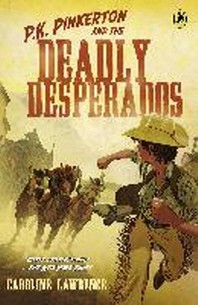 P.K. Pinkerton and the Case of the Deadly Desperados