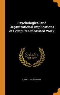 Psychological and Organizational Implications of Computer-Mediated Work