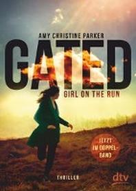 Gated - Girl on the run