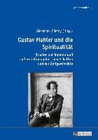 Gustav Mahler Und Die Spiritualitaet