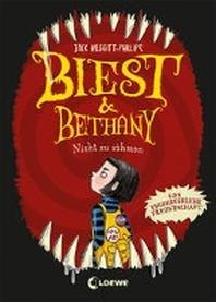 Biest & Bethany (Band 1) - Nicht zu zaehmen