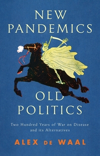 New Pandemics, Old Politics