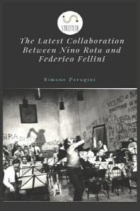 The Latest Collaboration Between Nino Rota and Federico Fellini