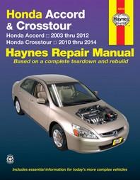 Honda Accord 2003 Thru 2012 & Honda Crosstour 2020 Thru 2014 Haynes Repair Manual