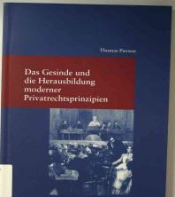 Das Gesinde Und Die Herausbildung Moderner Privatrechtsprinzipien