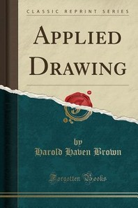 Applied Drawing (Classic Reprint)