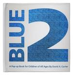 Blue 2 : A Pop-up Book for Children of All Ages