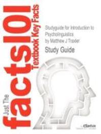 Studyguide for Introduction to Psycholinguistics by Traxler, Matthew J, ISBN 9781405198622