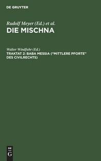 """Die Mischna, Traktat 2, Baba messia (""""Mittlere Pforte"""" des Civilrechts)"""