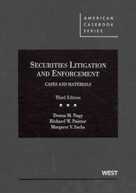 Nagy, Painter, and Sachs's Securities Litigation and Enforcement, Cases and Materials, 3D