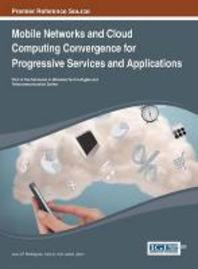 Mobile Networks and Cloud Computing Convergence for Progressive Services and Applications