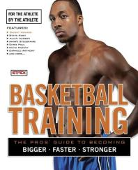 Basketball Training : For the Athlete, by the Athlete