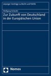 Zur Zukunft Von Deutschland in Der Europaischen Union