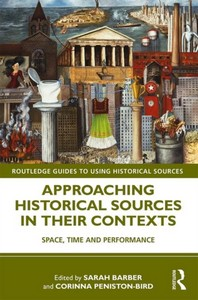 Approaching Historical Sources in Their Contexts