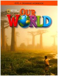 Our World Grammar Workbook. 4